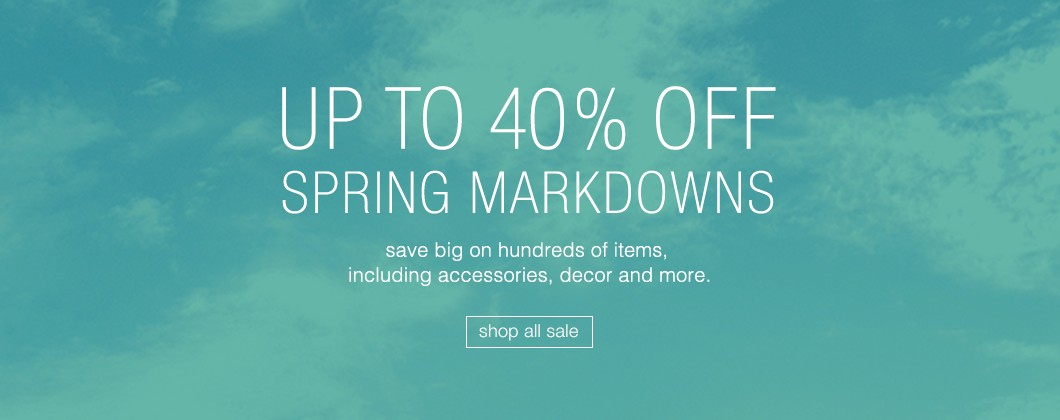 up to 40% off Spring Markdowns