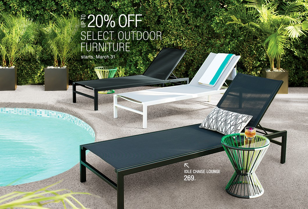 up to 20% off select outdoor furniture. starts March 31