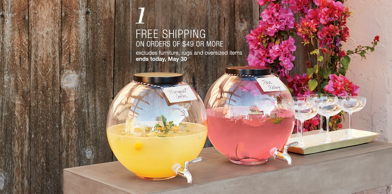 Free shipping on orders of $49 or more. Excludes furniture, rugs and oversized items. Ends today, May 30.