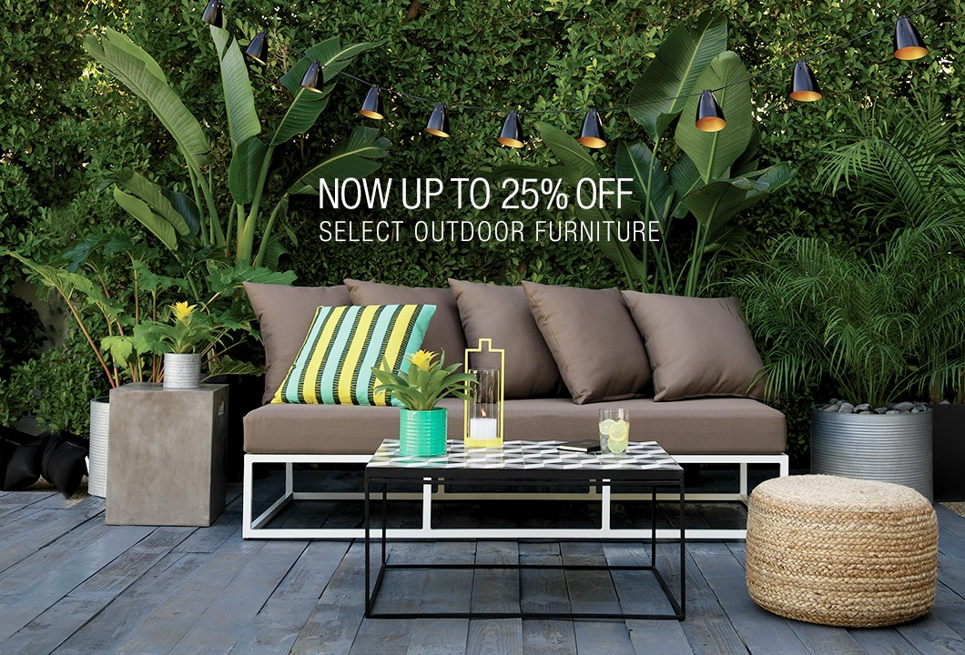 now up to 25% off select outdoor furniture.