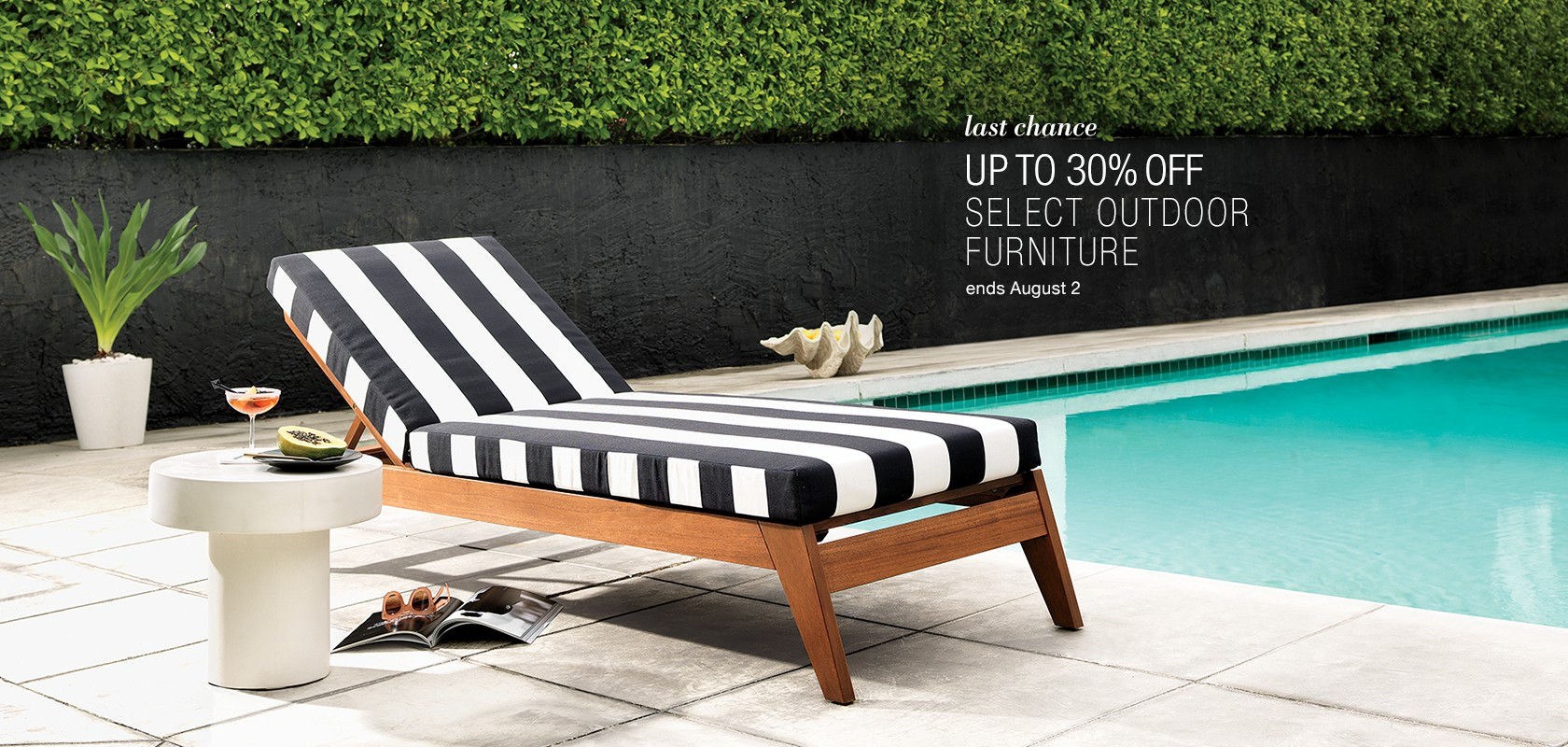 last chance. up to 30% off select outdoor furniture. ends August 2
