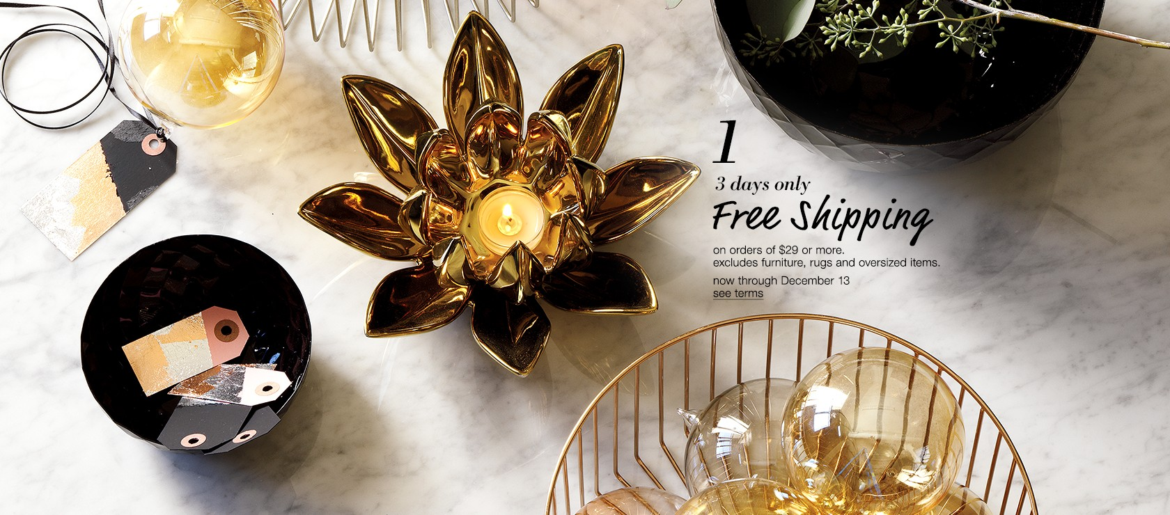 free shipping on orders of $29 or more.excludes furniture, rugs and oversized items.
