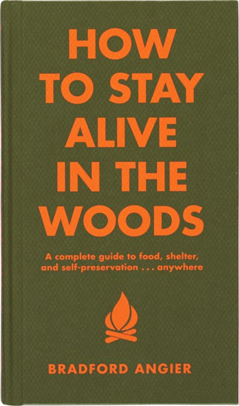 """""""how to stay alive in the woods"""""""