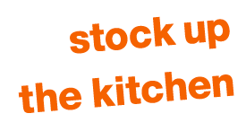 stock up the kitchen