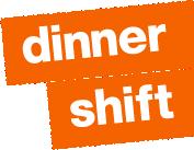 dinner shift