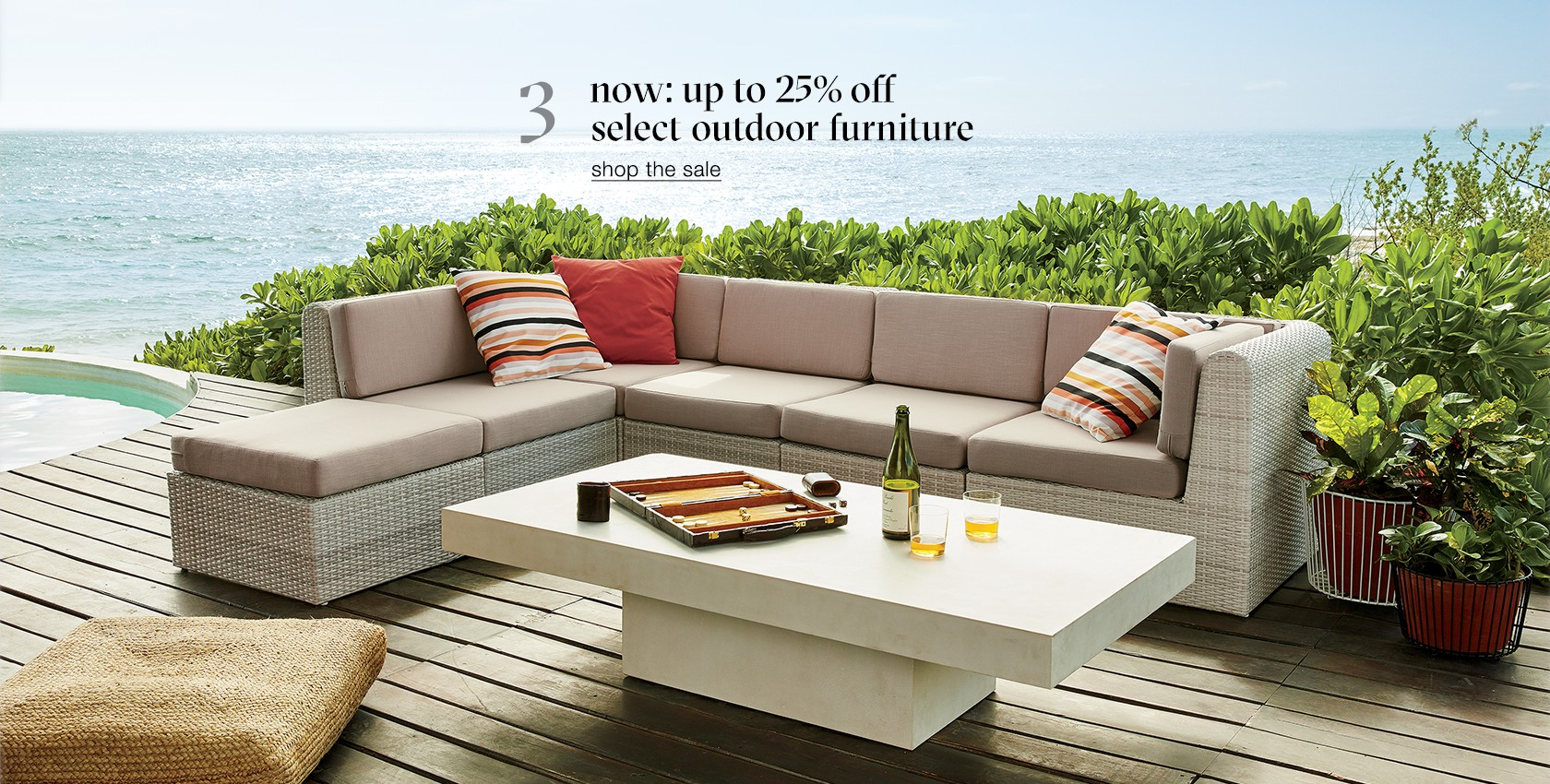 up to 25% off select outdoor furniture.